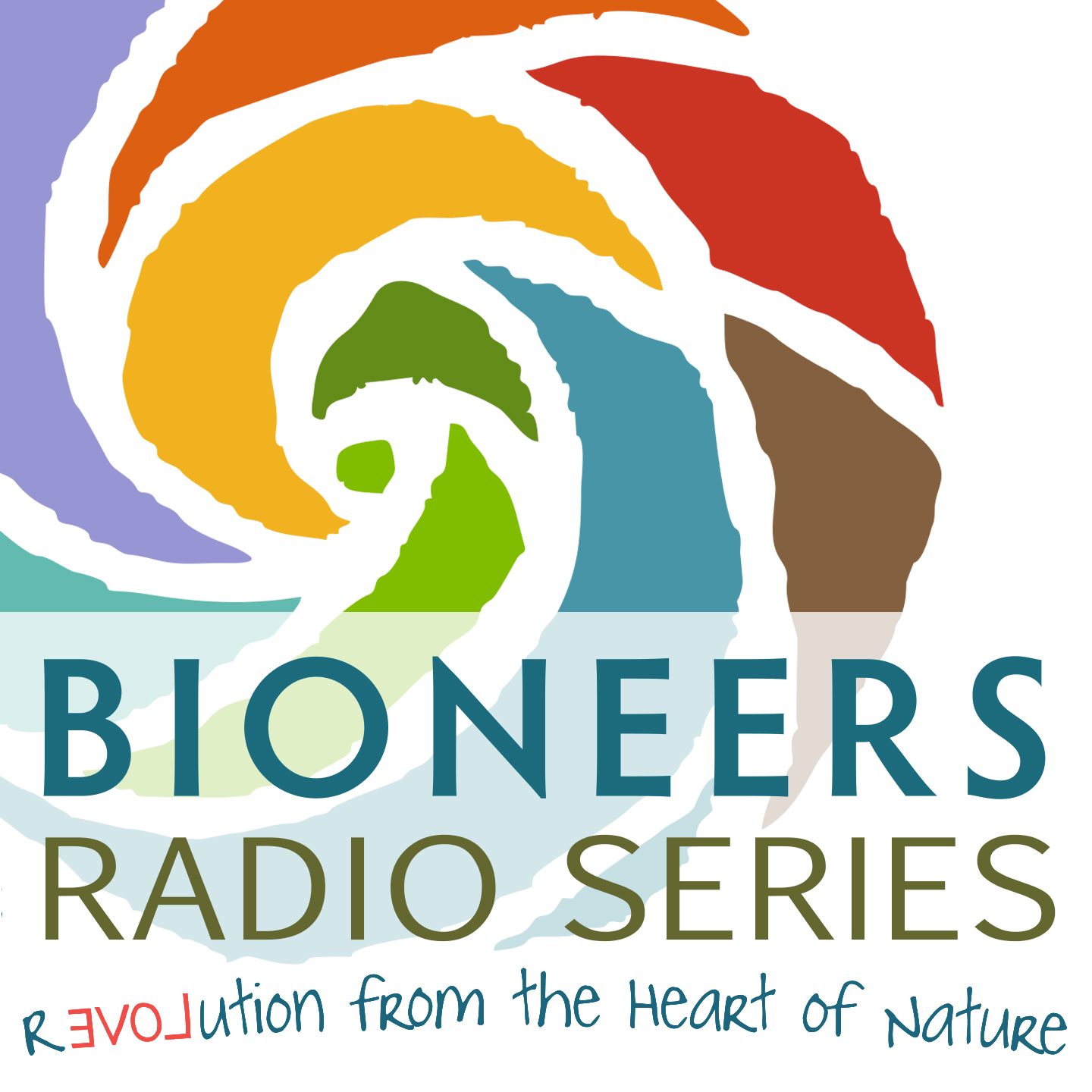 Bioneers: Revolution From the Heart of Nature | Bioneers Radio Series