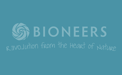 Bioneers Changes a Life and We All Benefit