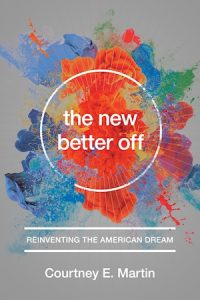 An Altered American Dream and Defining the 'New Better Off'