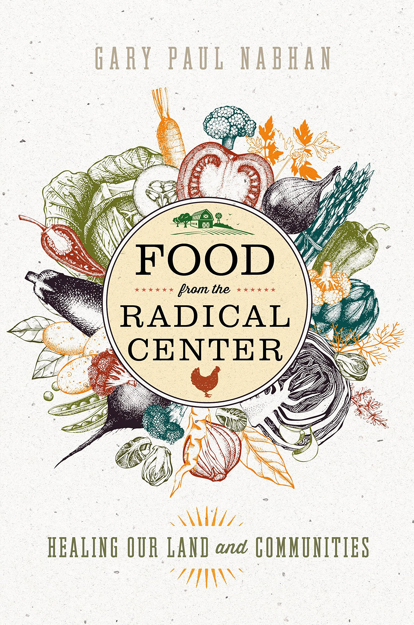 "A Review of ""Food from The Radical Center: Healing Our Land and Our Communities"""