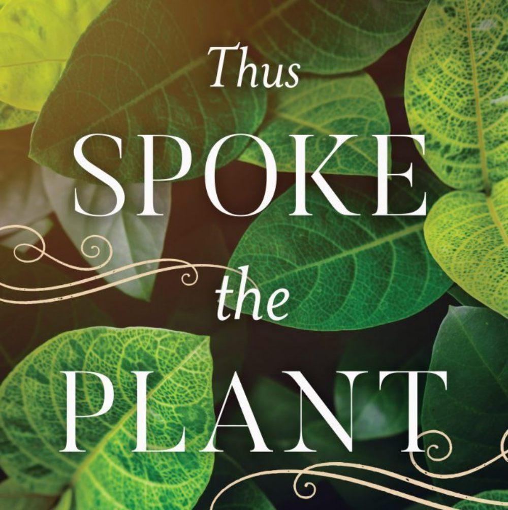 "Sign Up to Win Monica Gagliano's Book, ""Thus Spoke the Plant"""