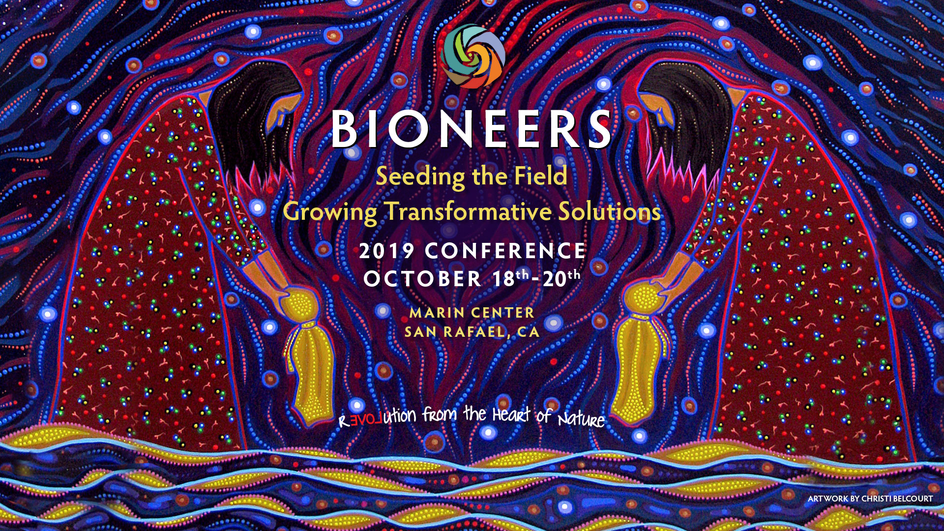 Bioneers 2019: Seeding the Field, Growing Transformative Solutions